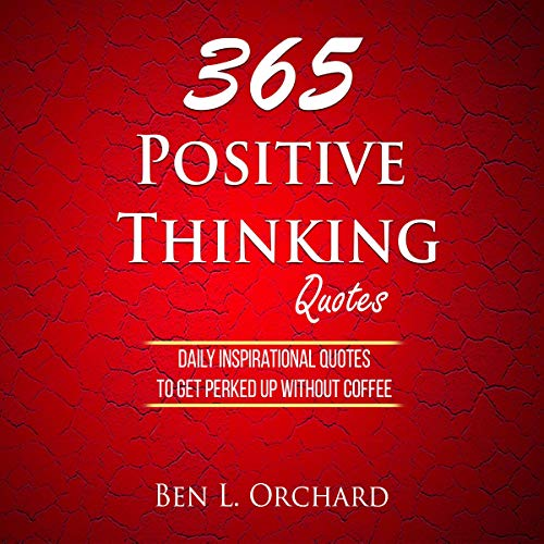 365 Positive Thinking Quotes: Daily Inspirational Quotes ...