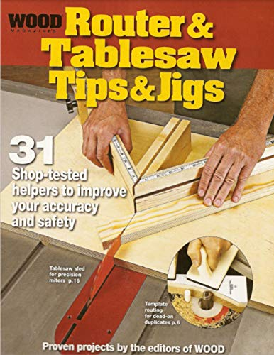 WOOD MAGAZINE - Router and Tablesaw Tips & Jigs (English Edition)