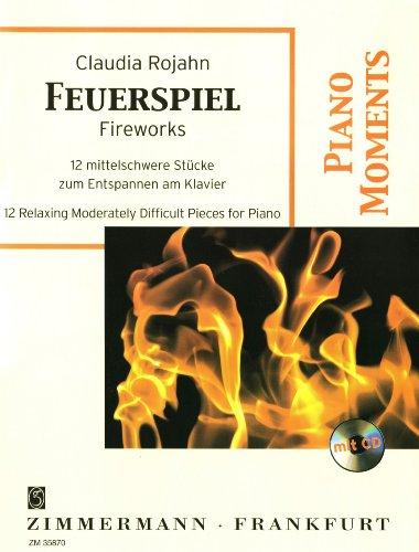 Feuerspiel: 12 mittelschwere Stücke zum Entspannen. Klavier. Ausgabe mit CD. (Piano Moments)