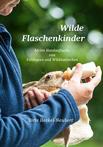 Wilde Flaschenkinder: Meine Handaufzucht von Feldhasen...