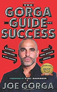 The Gorga Guide to Success: Business, Marriage, and Life Lessons  from a Real Estate Mogul  and Real Husband of New Jersey