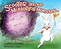 Scooter and the Muttering Monster: Overcoming Negative Thoughts