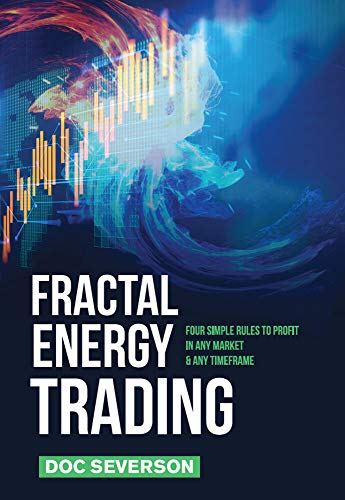 Fractal Energy Trading: Four Simple Rules to Profit In Any Market & Any Timeframe (English Edition)