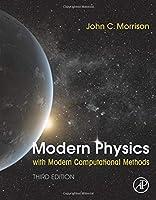 Modern Physics with Modern Computational Methods