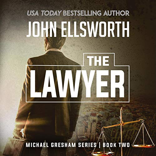 The Lawyer                   By:                                                                                                                                 John Ellsworth                               Narrated by:                                                                                                                                 Stephen Hoye                      Length: 9 hrs and 7 mins     301 ratings     Overall 4.1