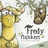 Fredy flunkert: Lügen haben lange Hälse