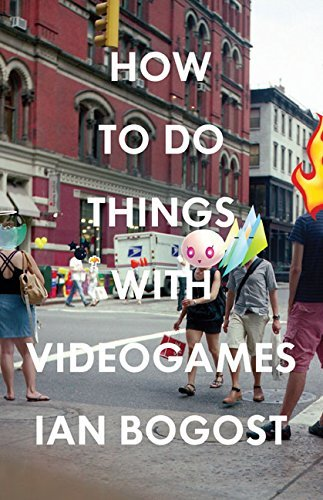 [[How to Do Things with Videogames (Electronic Mediations)]] [By: Ian Bogost] [August, 2011]