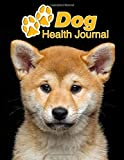 Dog Health Journal: Akita | 109 pages 8.5'x11' | Track and Record Vaccinations, Shots, Vet Visits | Medical Documentation | Canine Owner Notebook | Medication Logbook Tracker
