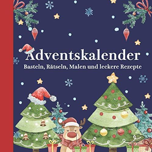 Adventskalender: Adventskalenderbuch mit 24 schönen Überraschungen zum Basteln, Malen und leckeren Rezepten für Kinder für einen verzauberten Advent