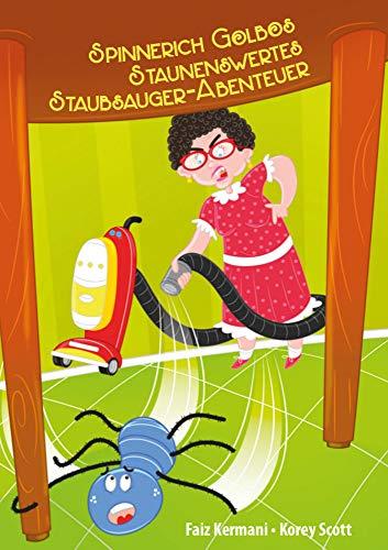Spinnerich Golbos staunenswertes Staubsauger-Abenteuer: (Originaltitel: Golbo the Spider's Amazing Vacuum Cleaner Adventure)