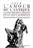 Pour l'amour de l'antique - La statuaire gréco-romaine et le goût européen 1500-1900