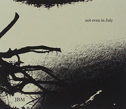 Not Even In July by Jbm (2010-04-13)