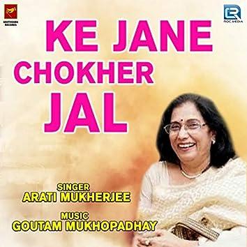 Ke Jane Chokher Jal