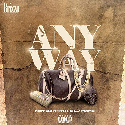 Any Way (feat. 32 Karat & CJ Prime) [Explicit]