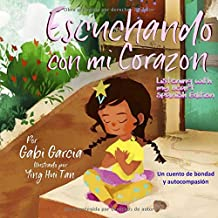 Escuchando con mi Corazón: Una cuento de bondad y autocompasión (Listening with my Heart) (Spanish Edition)
