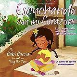 Escuchando con mi Corazón: Una cuento de bondad y autocompasión (Listening with my Heart)
