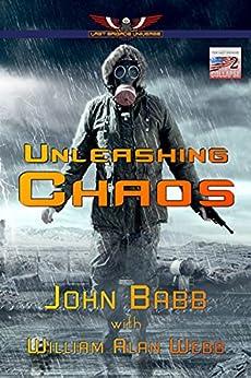 Unleashing Chaos: A Last Brigade Prequel (The Collapse Book 2) by [John Babb, William Alan Webb]