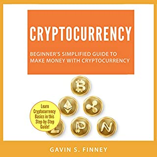 Cryptocurrency: Beginner's Simplified Guide to Make Money with Cryptocurrency audiobook cover art