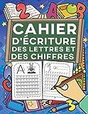 Cahier d'Écriture des Lettres et des Chiffres: Apprenez à votre enfant à écrire les lettres minuscules et majuscules de l'alphabet et les nombres de 1 à 20, tout en s'amusant!