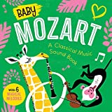 Baby Mozart: A Classical Music Sound Book With 6 Magical Melodies (Baby Classical Music Sound Books)