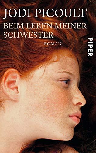 Beim Leben meiner Schwester: Roman