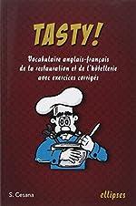 Tasty ! - Le vocabulaire anglais-français de la restauration et de l'hôtellerie avec exercices corrigés de S Cesana