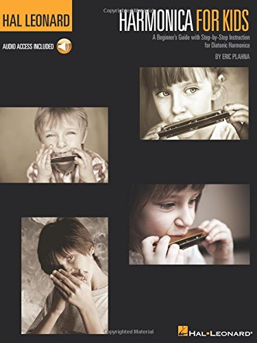 Harmonica for Kids: A Beginner s Guide With Step-by-Step Instruction for Diatonic Harmonica