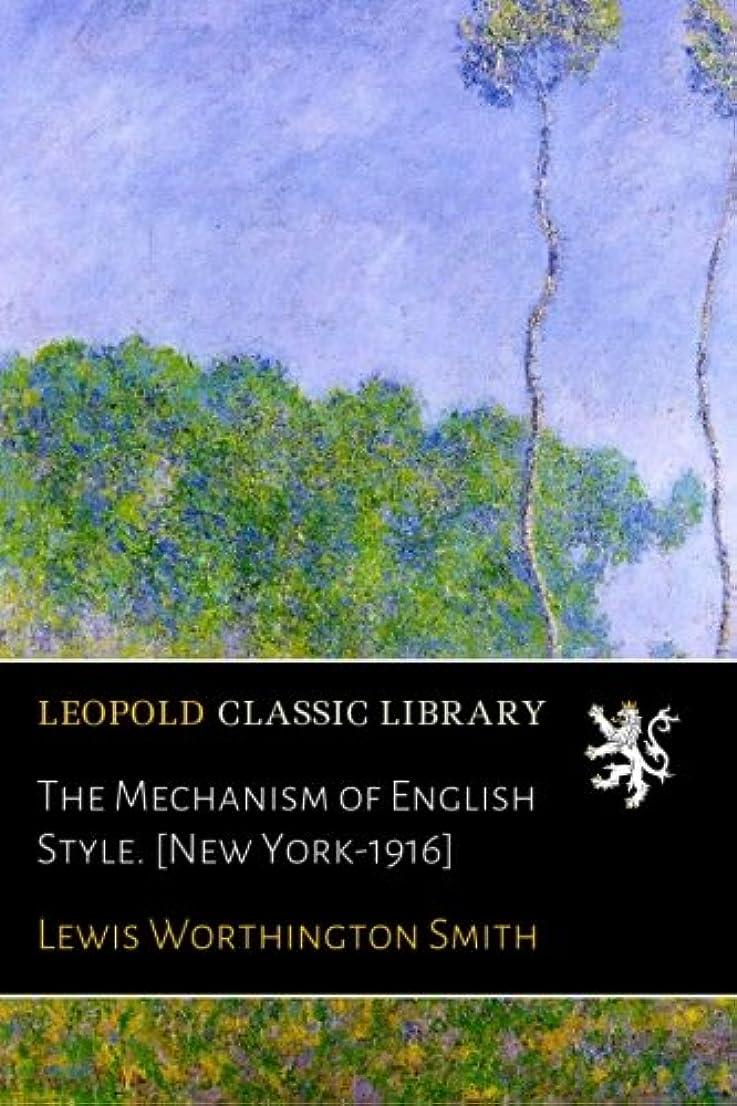 陰謀ソーダ水歌うThe Mechanism of English Style. [New York-1916]
