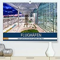 FLUGHAeFEN (Premium, hochwertiger DIN A2 Wandkalender 2022, Kunstdruck in Hochglanz): Die schoensten Flughaefen der Welt (Monatskalender, 14 Seiten )