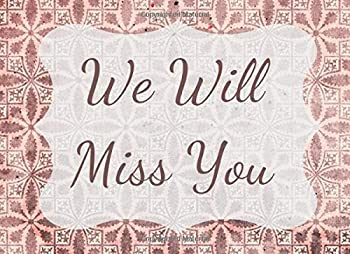 """Paperback We Will Miss You: Keepsake memory book gift for coworkers who are leaving or retiring. Full vintage cocoa brown and red distressed style pages with space for personal messages. 30 pages 8.25"""" x 6"""" Book"""
