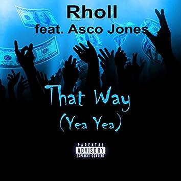 That Way (Yea Yea) [feat. Asco Jones]