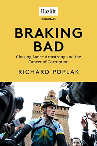Braking Bad: Chasing Lance Armstrong and the Cancer of Corruption