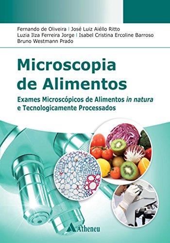 Microscopia de Alimentos. Exames Microscópicos de Alimentos in Natura e Tecnologicamente Processados (Portuguese Edition)