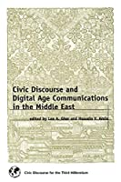 Civic Discourse in the Middle East and Digital Age Communications (Civic Discourse for the Third Millenium)
