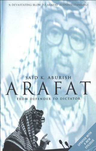 Arafat: From Defender to Dictator (English Edition)