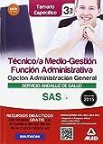 Técnico/a Medio-Gestión Función Administrativa del SAS Opción Administración General. Temario Específico Volumen III: 3