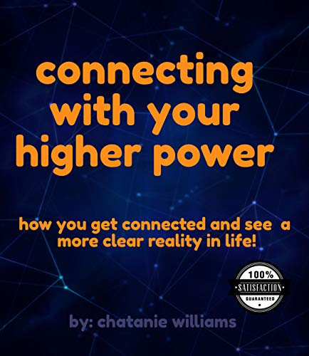 Connecting with your higher power: How to get connected and see a more clear reality in life (English Edition) PDF Books
