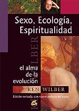 Sexo, ecología, espiritualidad: El alma de la evolución (Conciencia global) (Spanish Edition)