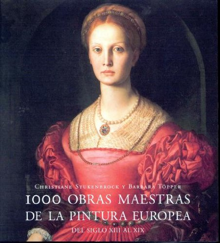 1000 obras maestras de la pintura europea (del siglo XIII al XIX)