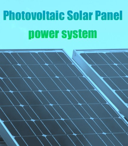 Photovoltaic Solar Power System (Renewable Energy Book 1) (English Edition)