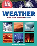 The Big Book of Weather: A Look at How Things Work for Kids