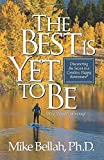 The Best Is Yet To Be: Discovering the Secret to a Creative, Happy Retirement