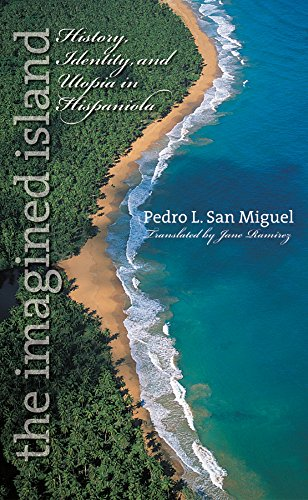 The Imagined Island: History, Identity, and Utopia in Hispaniola (Latin America in Translation/en Traducción/em Tradução)