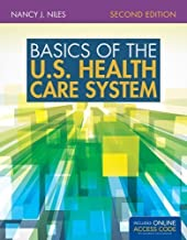 Basics Of The U.S. Health Care System 2nd edition by Niles, Nancy J. (2014) Paperback
