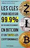 Les clés pour réussir 99,9% de vos investissements en bitcoin et en cryptomonnaies - Les 5 stratégies pour gagner de l'argent rapidement avec bitcoin et crypto-monnaies - Independently published - 01/07/2019