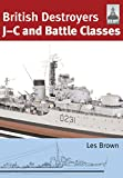 British Destroyers: J-C and Battle Classes (ShipCraft)