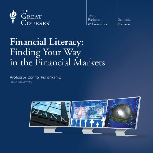Financial Literacy: Finding Your Way in the Financial Markets audiobook cover art