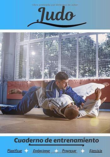Judo Cuaderno de entrenamiento: Cuaderno de ejercicios para progresar | Deporte y pasión por el Judo | Libro para niño o adulto | Entrenamiento y aprendizaje | Libro de deportes |