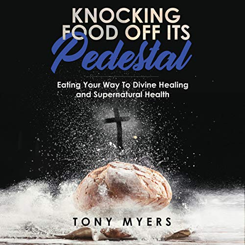 Knocking Food Off Its Pedestal audiobook cover art