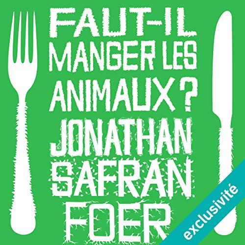 Faut-il manger les animaux ? audiobook cover art